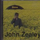 John Zealey - Shine - UK  CD Single