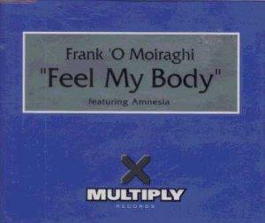 Frank O' Moiraghi - Feel My Body - UK  CD Single