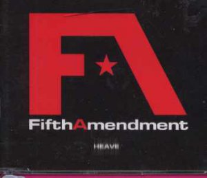 Fifth Amendment - Heave - UK  CD Single