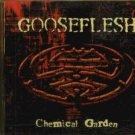 Gooseflesh - Chemical Garden - UK  CD