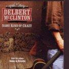 Delbert McClinton - Same Kind Of Crazy - UK Promo CD Single