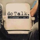 DC Talk - Just Between You And Me - UK Promo  CD Single