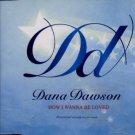 Dana Dawson - How I Wanna Be Loved - UK Promo CD Single