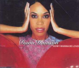Dana Dawson - How I Wanna Be Loved - UK  CD Single