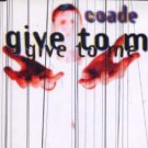 Coade - Give It To Me - UK CD Single