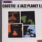 Caustic - The Jazz Planet E.P. - UK  CD Single