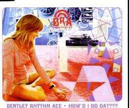 Bentley Rhythm Ace - How'd I Do Dat??? - UK CD Single