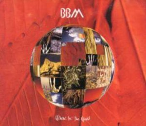 BBM - Where In The World - UK CD Single