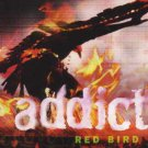 Addict - Red Bird - UK  CD Single