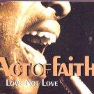 Act Of Faith - Love Not Love - UK CD Single