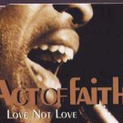 Act Of Faith - Love Not Love - UK  CD Single