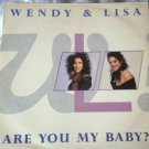 "Wendy & Lisa - Are You My Baby? - UK   12"" Single - VST1156 m/m"