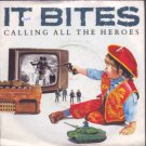 "It Bites - Calling All The Heroes - UK 7"" Single - VS872 vg+/m"