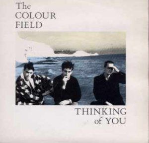 "The Colour Field - Thinking Of You - UK DBL 7"" Single - COLFD3 ex/m"