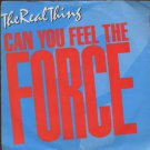 """The Real Thing - Can You Feel The Force - UK 7"""" Single - 7P358 ex/m"""
