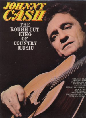 Johnny Cash - The Rough Cut King Of Country Music - UK Vinyl LP ex/ex