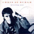 "Chris De Burgh - Missing You - UK 7"" Single"