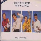 "Brother Beyond - Be My Twin - UK 7"" Single"