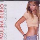 Paulina Rubio - Don't Say Goodbye - 1 Track UK Promo CD Single