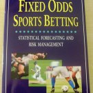 Fixed Odds Sports Betting:  Statistical Forecasting and Risk Management by Joseph Buchdahl