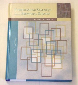 Understanding Statistics in the Behavioral Sciences by Robert R. Pagano (6th Edition)