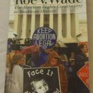 Roe V. Wade:  The Abortion Rights Controversy in American History