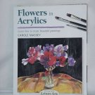 Flowers in Acrylics Carole Massey 14 Leisure Arts step by step No. 130