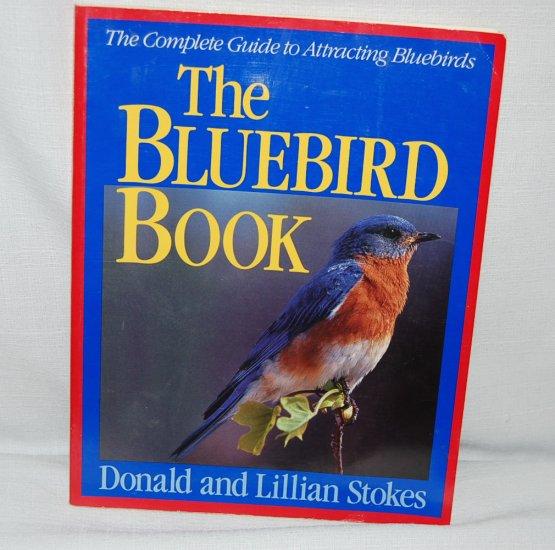 THE BLUEBIRD BOOK by Donald & Lillian Stokes 1991