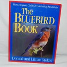 THE BLUEBIRD BOOK by Donald & Lillian Stokes 1991