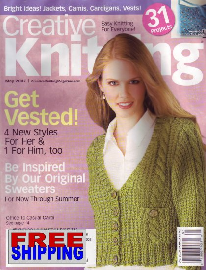Creative Knitting - May 2007 -- HALF OFF COVER + FREE SHIPPING