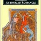 Arthurian Romances by Chretien De Troyes