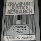 Criminal Justice Research. Approaches, Problems & Policy