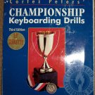 "Cortez Peter's Chanpionship Keyboarding Drills, 3rd Ed. + 3.5"" Diskette"