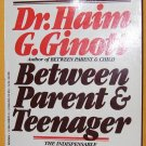 Between Parent and Teenager by Dr. Gaim G. Ginott ~ Paperback