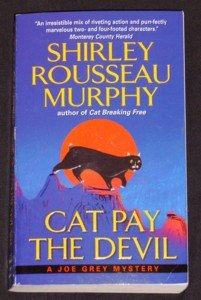 Shirley Rousseau Murphy ~ CAT PAY THE DEVIL ~ Joe Grey Mystery
