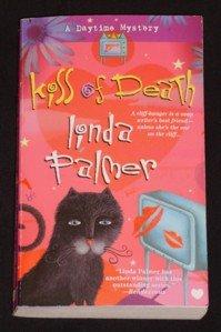 Linda Palmer ~ KISS OF DEATH ~ 2007 Daytime Mystery