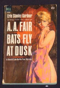 A.A. Fair, Erle Stanley Gardner ~ BATS FLY AT DUSK 1963 Pb
