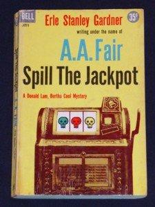 A.A. Fair, Erle Stanley Gardner ~ SPILL THE JACKPOT Pb