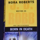 J.D. Robb, Nora Roberts ~ BORN IN DEATH ~ 2007 Pb