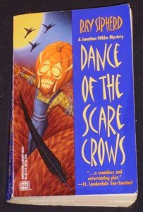Ray Sipherd ~ DANCE OF THE SCARE CROWS ~ Jonathan Wilder Mystery Pb