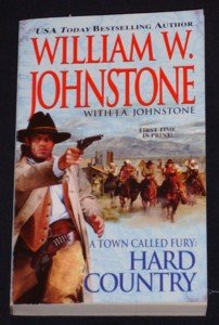 William W. Johnstone ~ A Town Called Fury: HARD COUNTRY ~ 2007 Pb