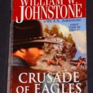William W. Johnstone ~ CRUSADE OF EAGLES ~ 2007 Pb
