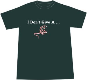 I Don't Give a Rat's Ass T-shirt - Forest LARGE