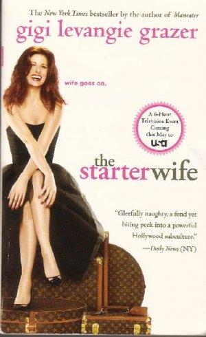 The Starter Wife by Gigi Levangie Grazer (2007) Movie Tie-In