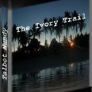 The Ivory Trail by Talbot Mundy  eBook