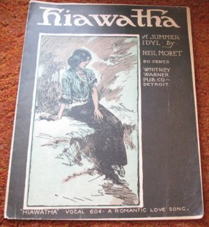 Hiawatha A Summer Idyll Neil Moret 1902 Indian Maiden Love Song