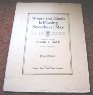 Where the Illinois Is Flowing Sweetheart May Frank Gale 1908 Indiana