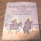The Life of Our Lord Charles Dickens For His Children HB DJ