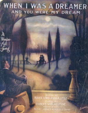 When I Was A Dreamer And You Were My Dream 1914 Sheet Music