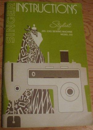 Instructions for Stylist Singer Zig Zag Sewing Machine Model 513